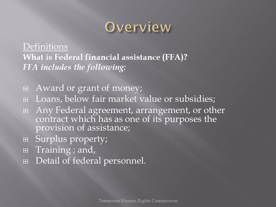 Definitions What is Federal financial assistance (FFA).