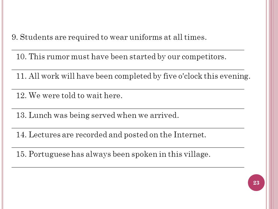 9. Students are required to wear uniforms at all times.