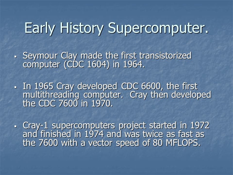 Early History Supercomputer.
