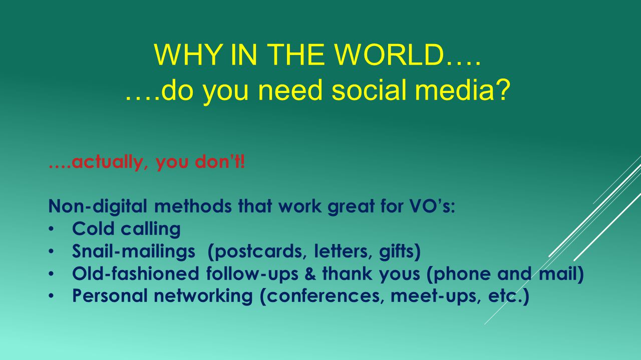 WHY IN THE WORLD….….do you need social media. ….actually, you don't.