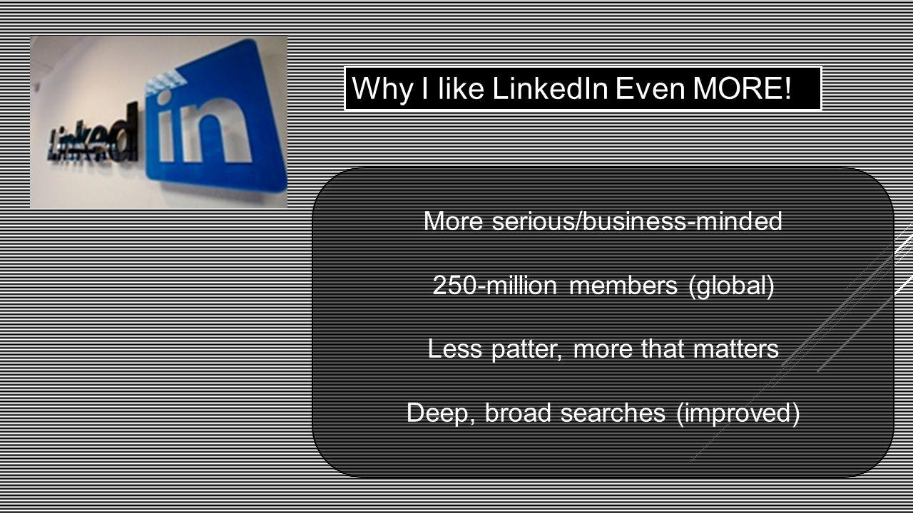 Why I like LinkedIn Even MORE.
