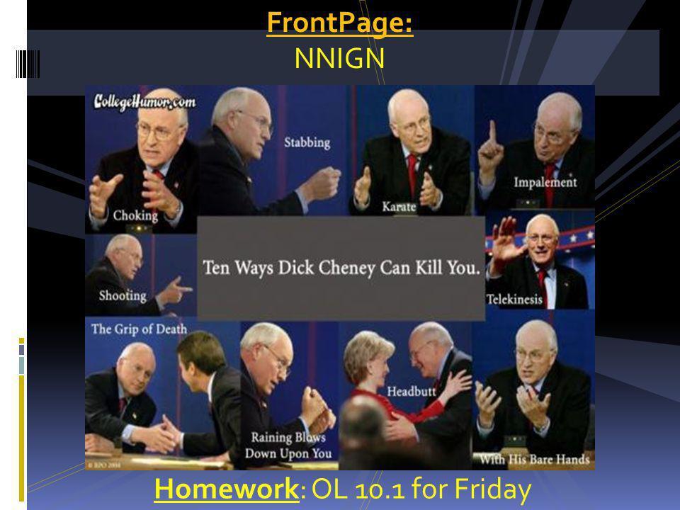 Homework: OL 10.1 for Friday FrontPage: NNIGN