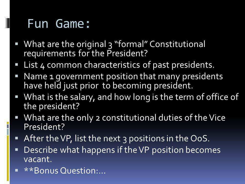 Fun Game:  What are the original 3 formal Constitutional requirements for the President.