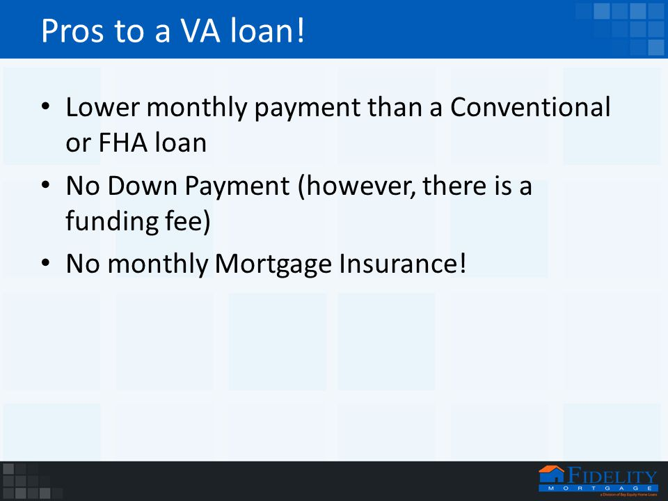 Pros to a VA loan.