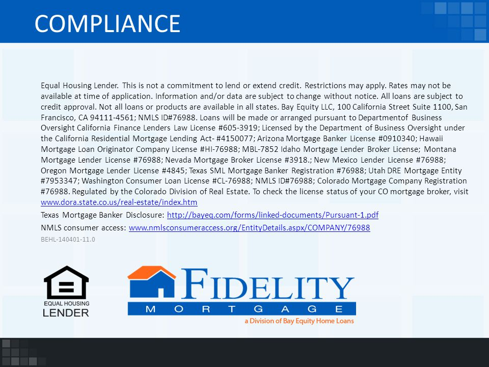 COMPLIANCE Equal Housing Lender. This is not a commitment to lend or extend credit.