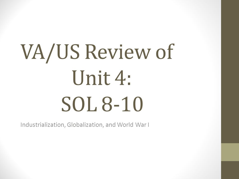 VA/US Review of Unit 4: SOL 8-10 Industrialization, Globalization, and World War I