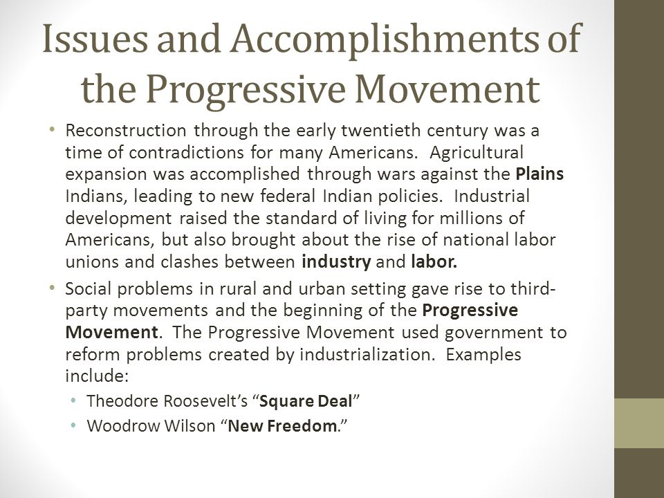 Issues and Accomplishments of the Progressive Movement Reconstruction through the early twentieth century was a time of contradictions for many Americ