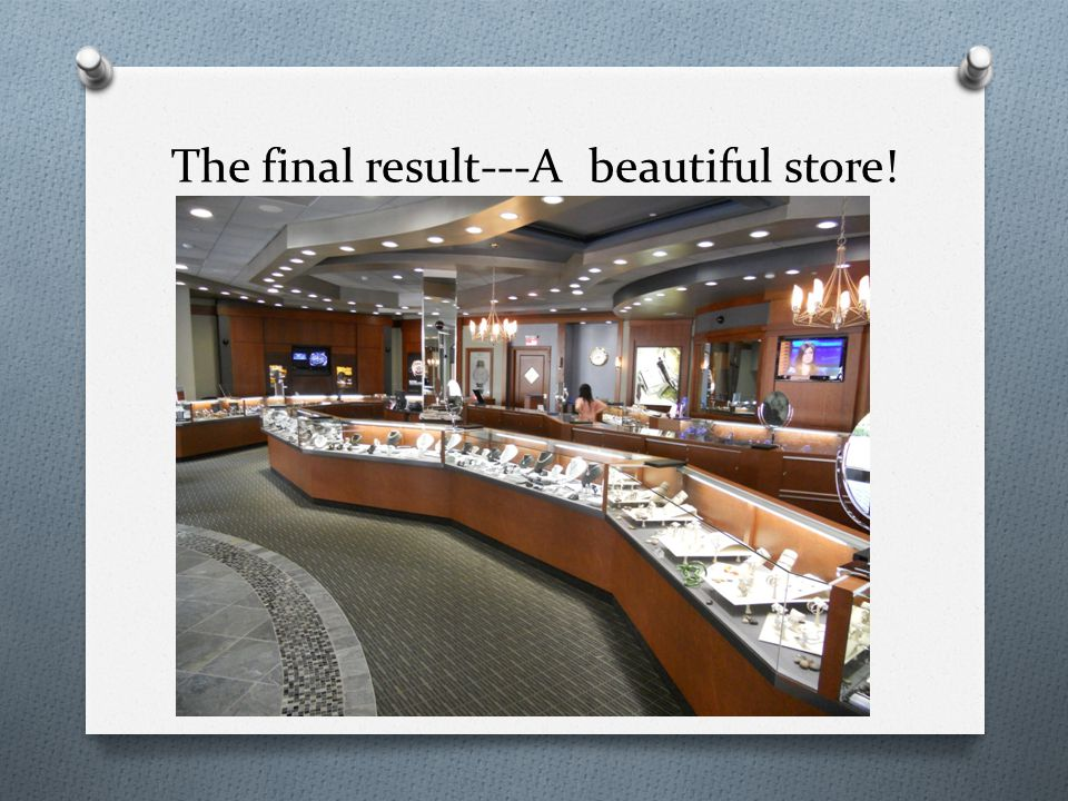The final result---A beautiful store!