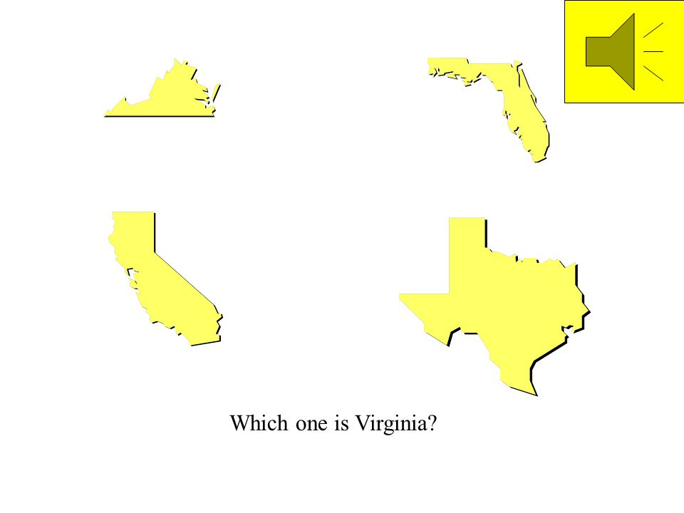 Virginia is short on one side The blue is water. And tall on the other. Go to next page
