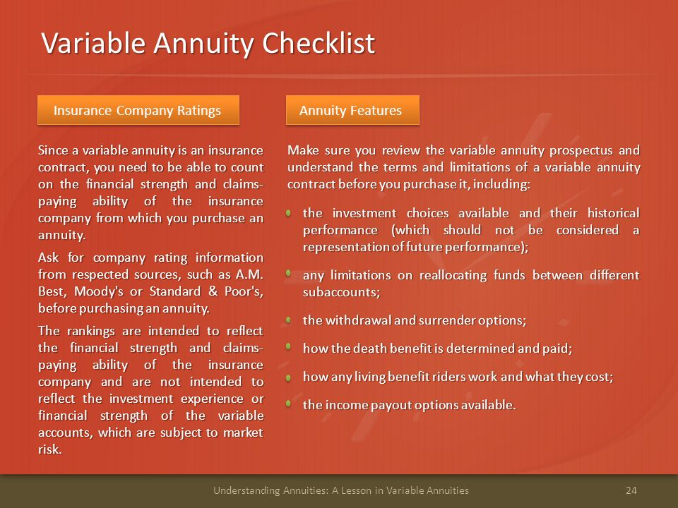 Variable Annuity Checklist 24Understanding Annuities: A Lesson in Variable Annuities Since a variable annuity is an insurance contract, you need to be