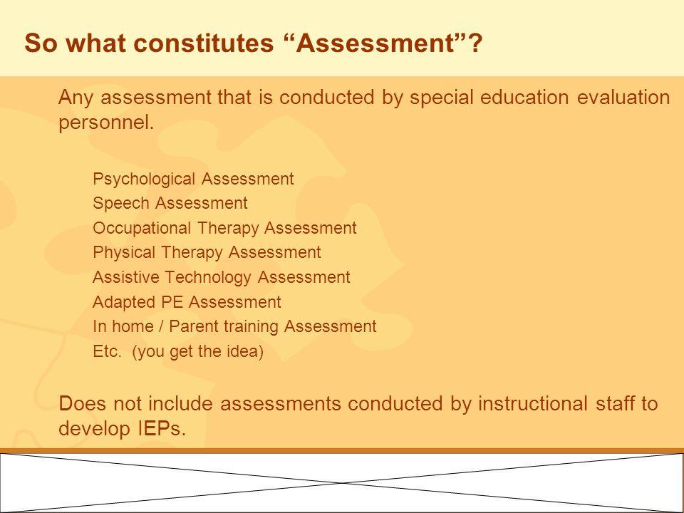 So what constitutes Assessment .