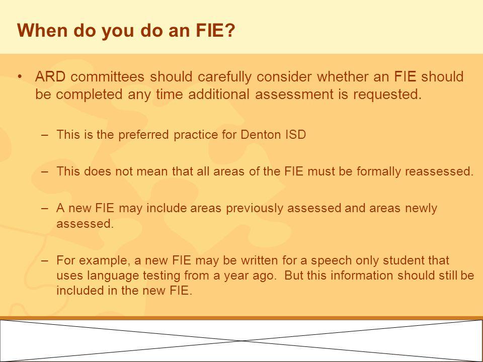 When do you do an FIE.