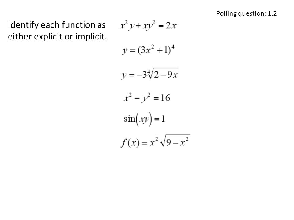 Identify each function as either explicit or implicit. Polling question: 1.2