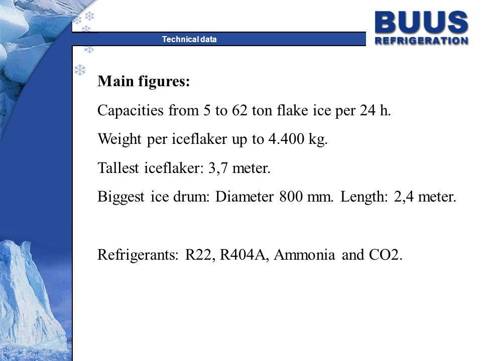 BUUS After sales service policy  No sale is closed before the equipment is installed and your customer is happy  All Buus' iceflakers are delivered with a detailed manual  All Buus' iceflakers are registrered in our database  Spareparts are shipped daily by express mail  Buus engineers can support your in your installations all over the world