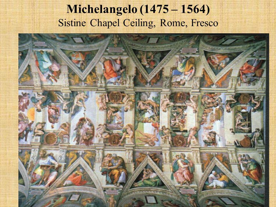 Michelangelo (1475 – 1564) Sistine Chapel Ceiling, Rome, Fresco