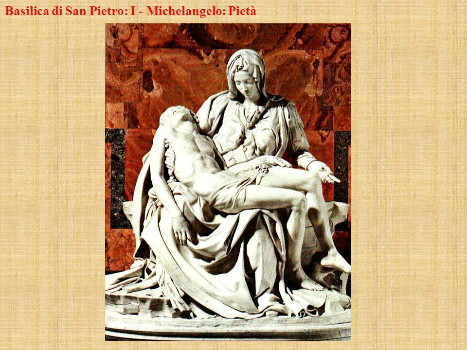 Basilica di San Pietro: I - Michelangelo: Pietà