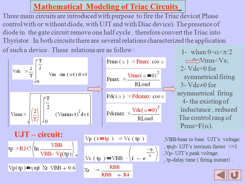 Mathematical Modeling of Triac Circuits Three main circuits are introduced with purpose to fire the Triac device( Phase control with or without diode,