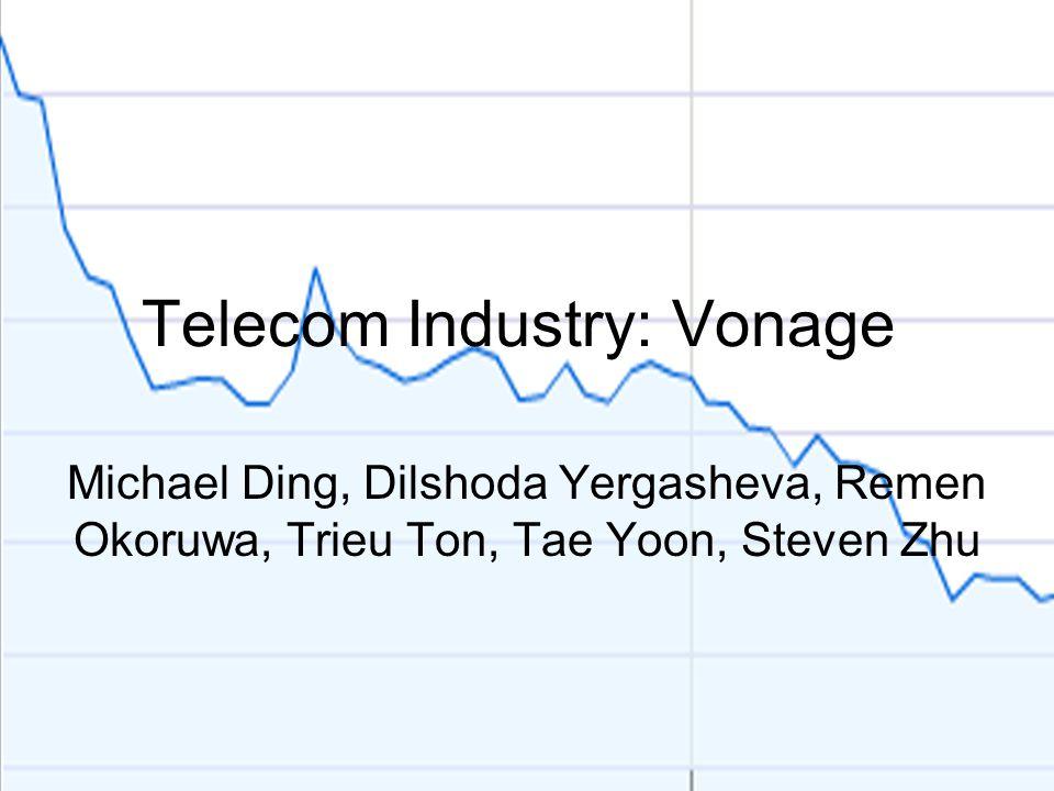 Telecom Industry: Vonage Michael Ding, Dilshoda Yergasheva, Remen Okoruwa, Trieu Ton, Tae Yoon, Steven Zhu