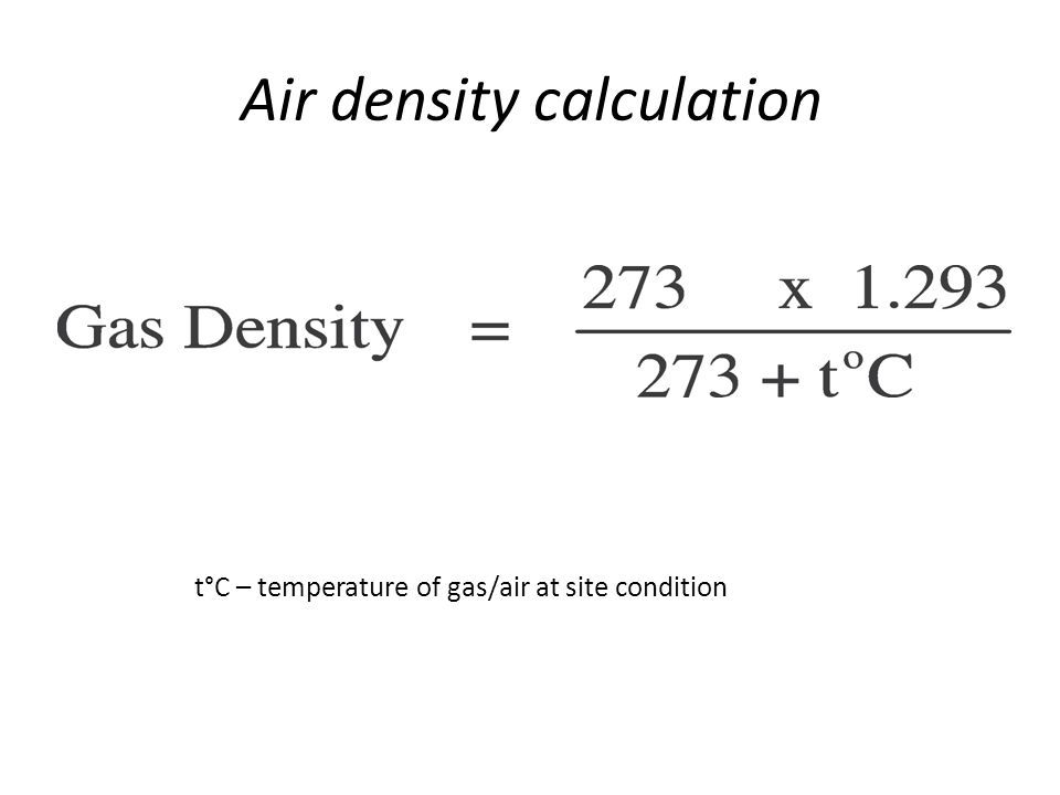 Air density calculation t°C – temperature of gas/air at site condition