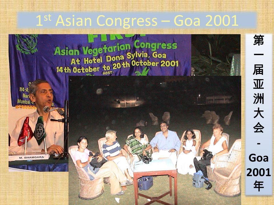 1 st Asian Congress – Goa 2001 第 一 届 亚 洲 大 会 - Goa 2001 年 第 一 届 亚 洲 大 会 - Goa 2001 年