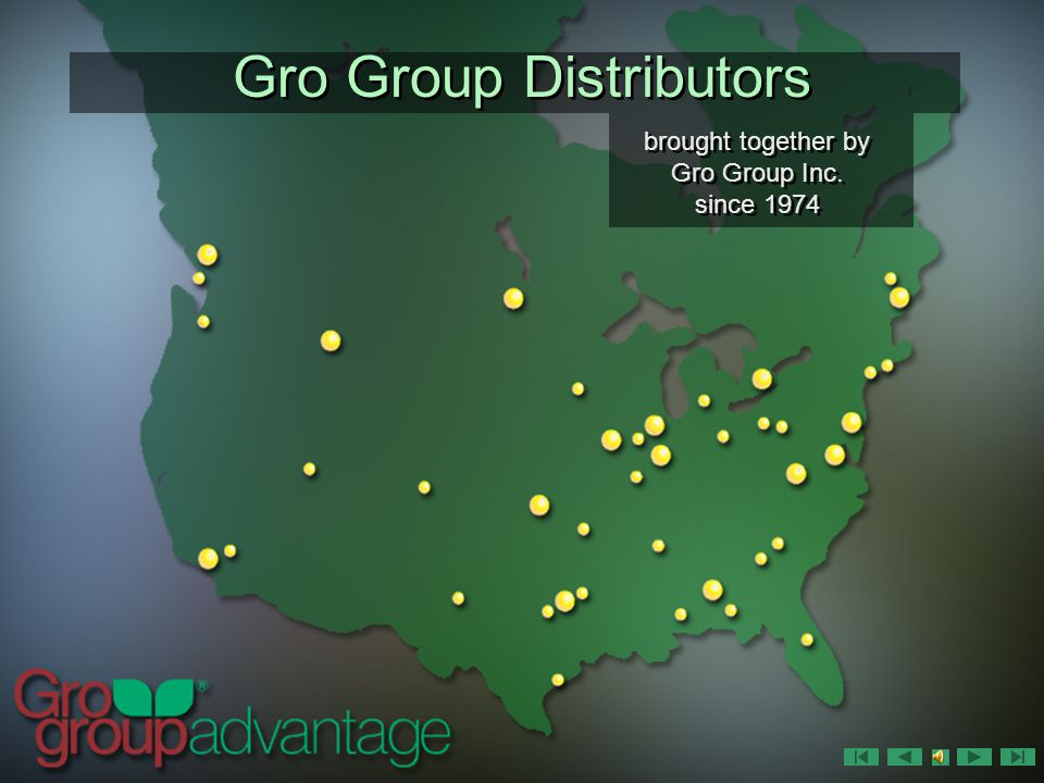 Gro Group Distributors $1,000,000,000+ Annual Sales $1,000,000,000+ Annual Sales 15 Regional Distributors 15 Regional Distributors 39 Distribution Centers 39 Distribution Centers 26,000 Retail Locations 26,000 Retail Locations 494 Professional Sales People 494 Professional Sales People 1,854 Dedicated Employees 1,854 Dedicated Employees Combined, they represent: