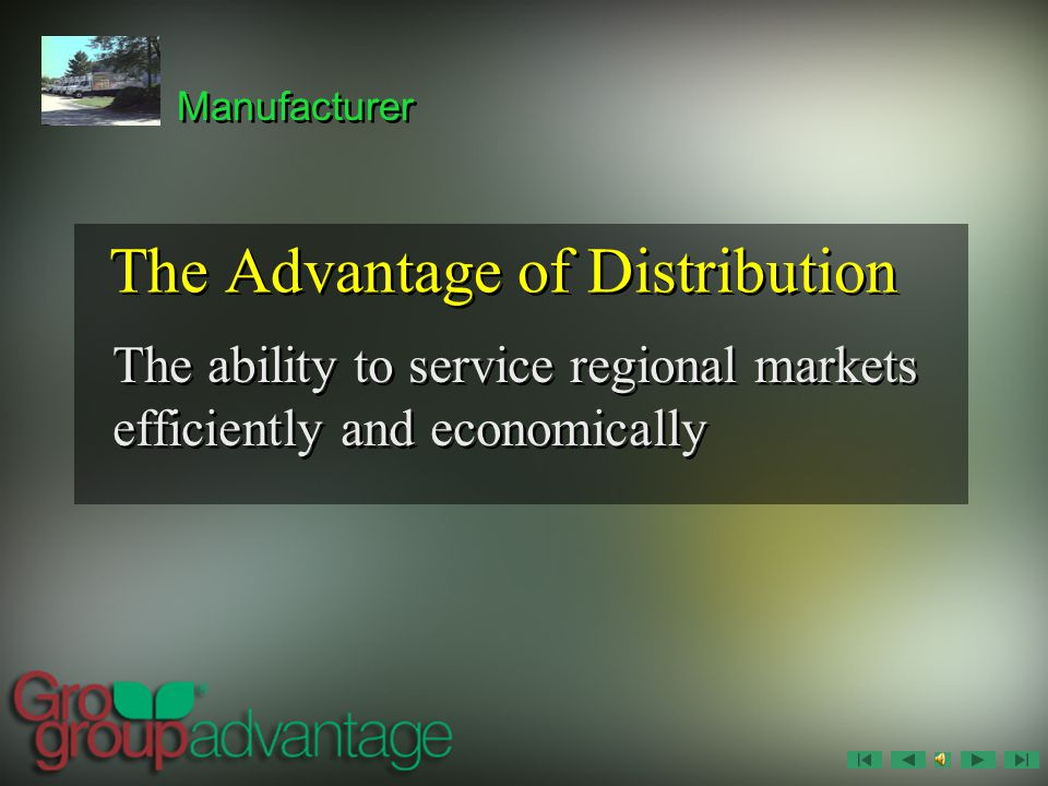 The Advantage of Distribution The ability to service regional markets efficiently and economically