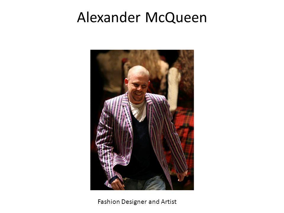 Alexander McQueen Fashion Designer and Artist