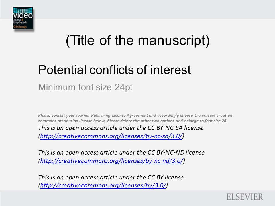 (Title of the manuscript) Potential conflicts of interest Minimum font size 24pt Please consult your Journal Publishing License Agreement and accordingly choose the correct creative commons attribution license below.