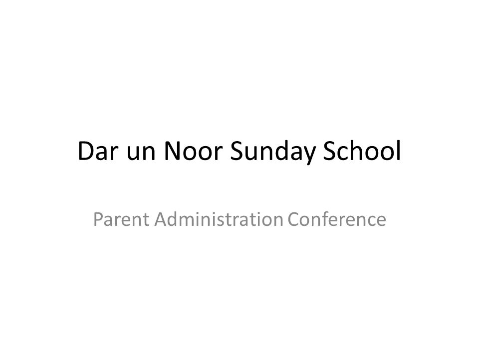 Dar un Noor Sunday School Parent Administration Conference