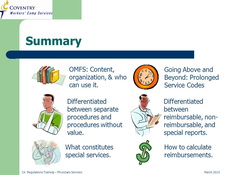 CA Regulations Training – Physicians ServicesMarch 2010 Summary OMFS: Content, organization, & who can use it.