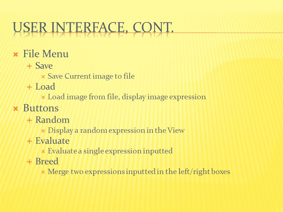  File Menu  Open  Save  Buttons  Random  Evaluate  Breed  Text Fields  Current Expression  Enter Expression