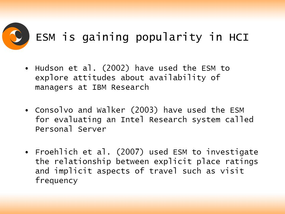 ESM is gaining popularity in HCI Hudson et al.