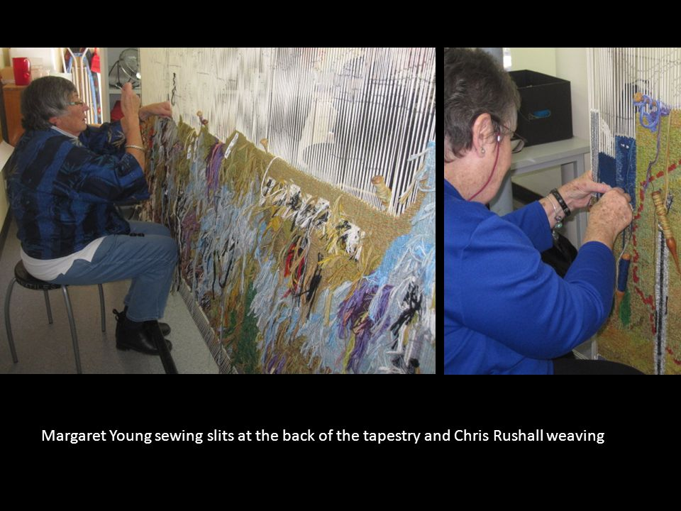 Margaret Young sewing slits at the back of the tapestry and Chris Rushall weaving
