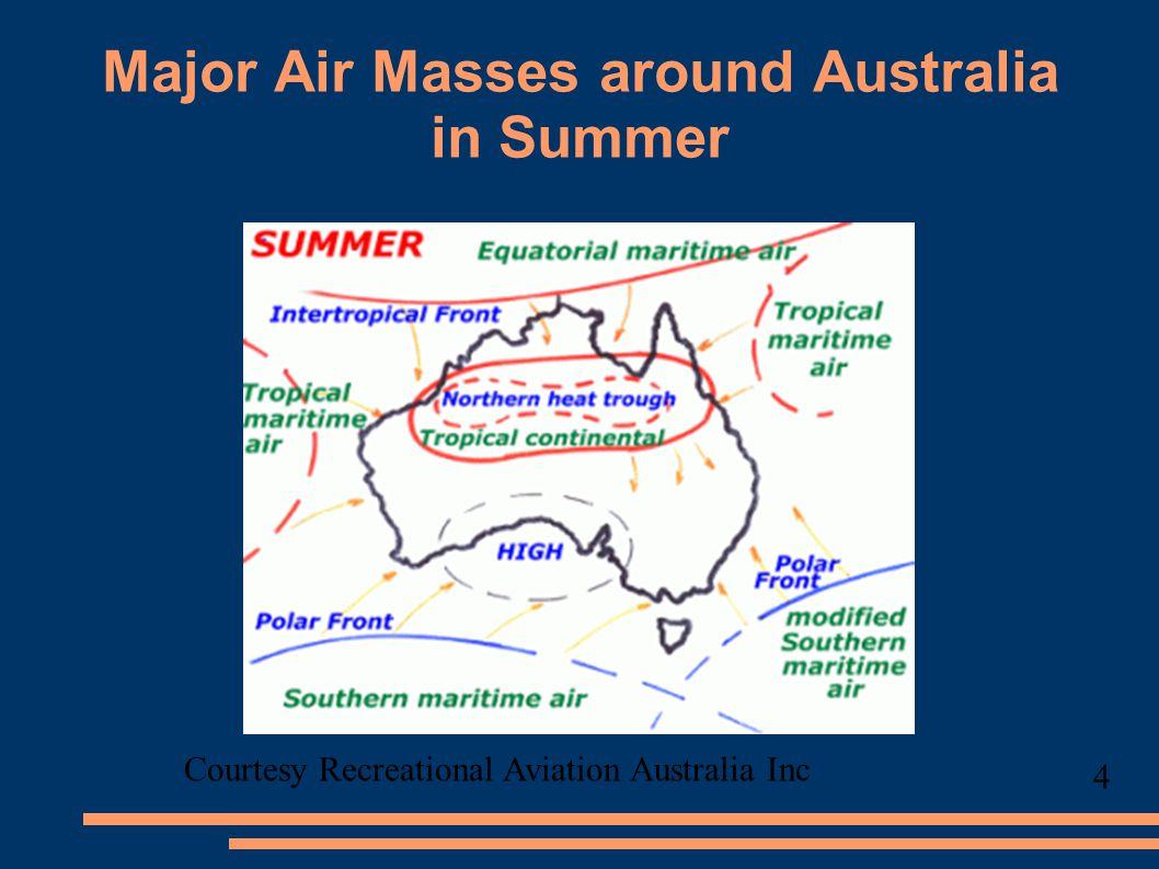 Typical Summer Weather Patterns in Australia. Courtesy Australian Bureau of Meteorology 5