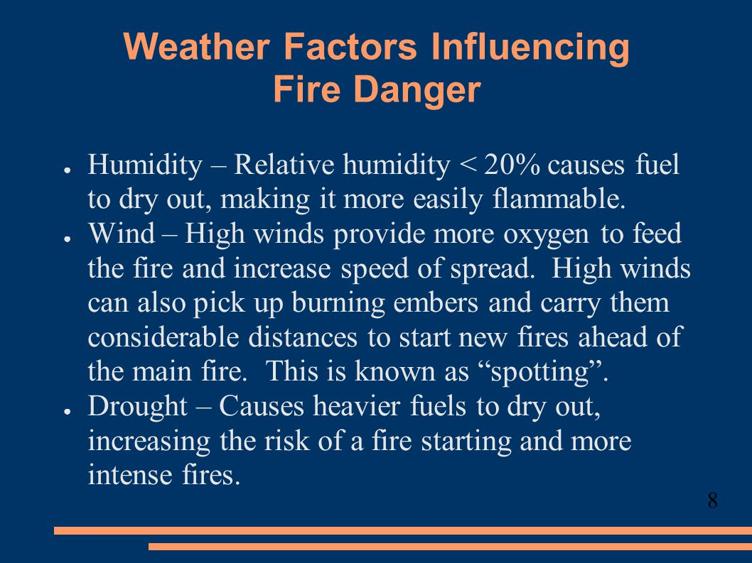 High Risk Fire Weather patterns in SE Australia ● Drought, as occurring in 2006 greatly increases fire risk.