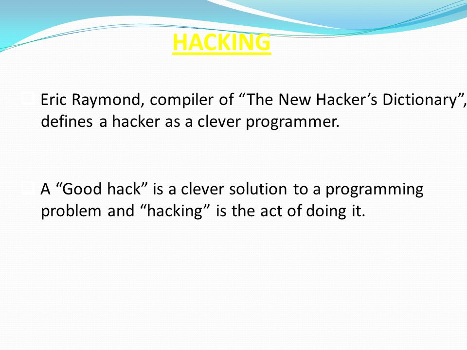 TYPE OF HACKERS  Black-Hat Hackers- -----Ethical Hacker  White-Hat Hackers -----Cracker  Grey-Hat Hackers ----- Skilled Hacker