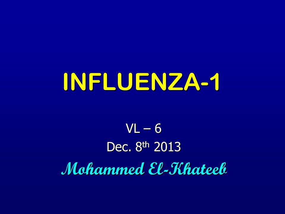 INFLUENZA-1 VL – 6 Dec. 8 th 2013 Mohammed El-Khateeb