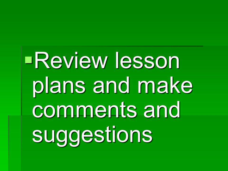  Review lesson plans and make comments and suggestions