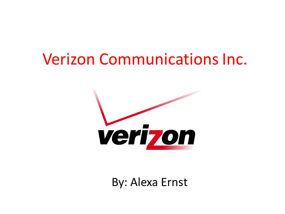 Verizon Communications Inc. By: Alexa Ernst