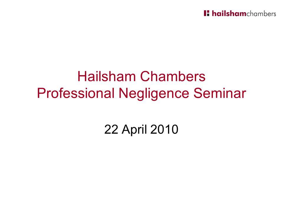 Hailsham Chambers Professional Negligence Seminar 22 April 2010