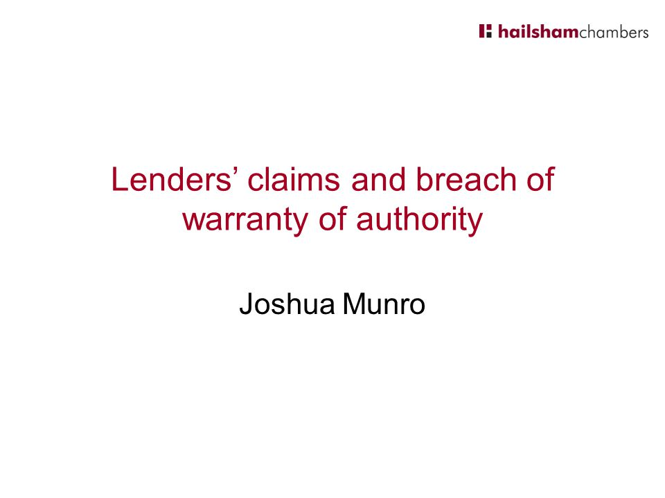 Lenders' claims and breach of warranty of authority Joshua Munro