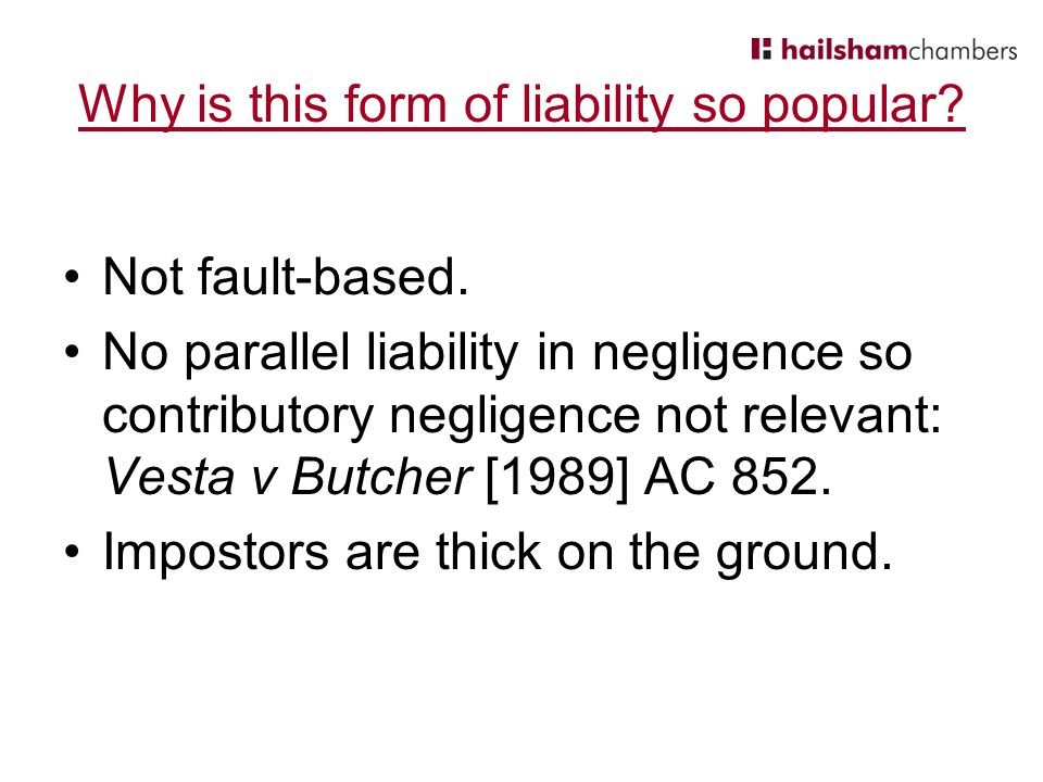 Why is this form of liability so popular.Not fault-based.