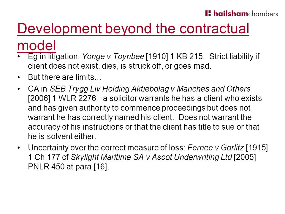 Development beyond the contractual model Eg in litigation: Yonge v Toynbee [1910] 1 KB 215.
