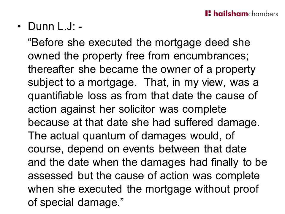 Dunn L.J: - Before she executed the mortgage deed she owned the property free from encumbrances; thereafter she became the owner of a property subject to a mortgage.