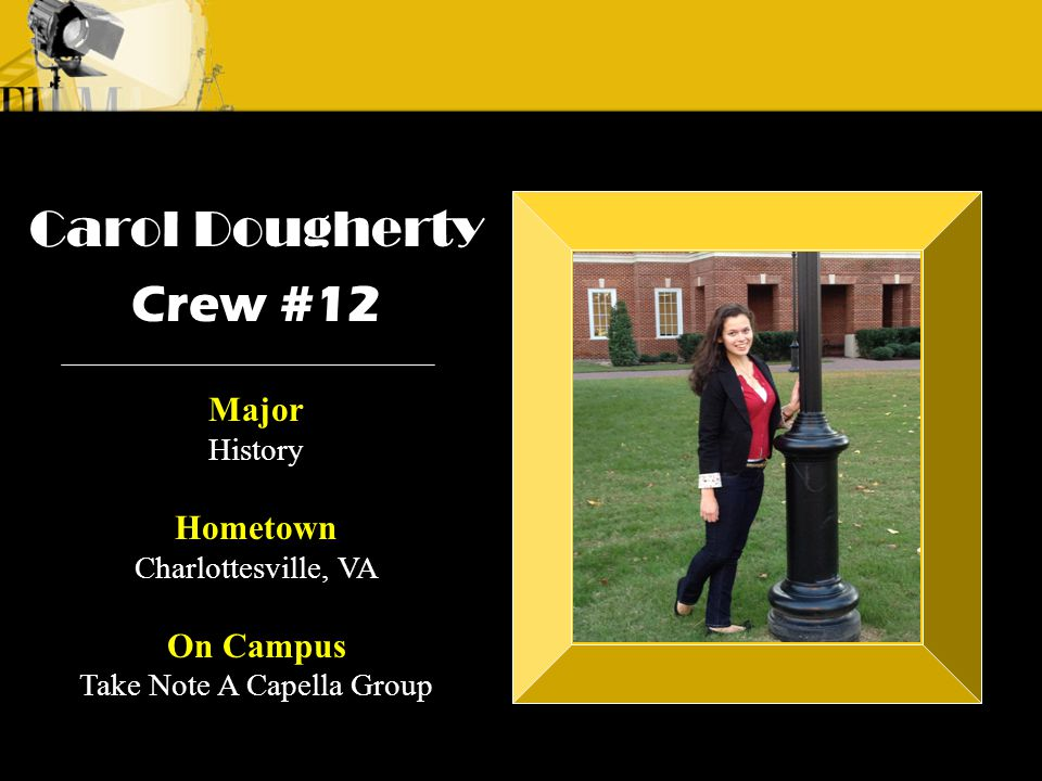 Crew 3: Emilio Crew 1: Alyssa Andre Hillary Braden Crew #13 Major Psychology Hometown East Greenwich, RI On Campus Resident Assistant