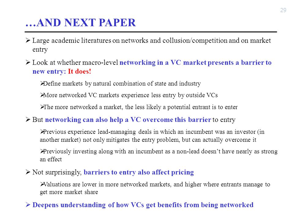 29 …AND NEXT PAPER  Large academic literatures on networks and collusion/competition and on market entry  Look at whether macro-level networking in