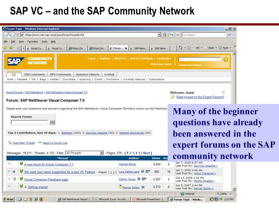 SAP VC – and the SAP Community Network Many of the beginner questions have already been answered in the expert forums on the SAP community network
