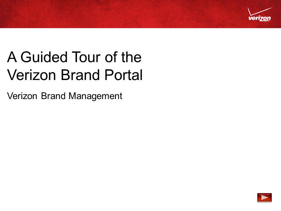 A Guided Tour of the Verizon Brand Portal Verizon Brand Management