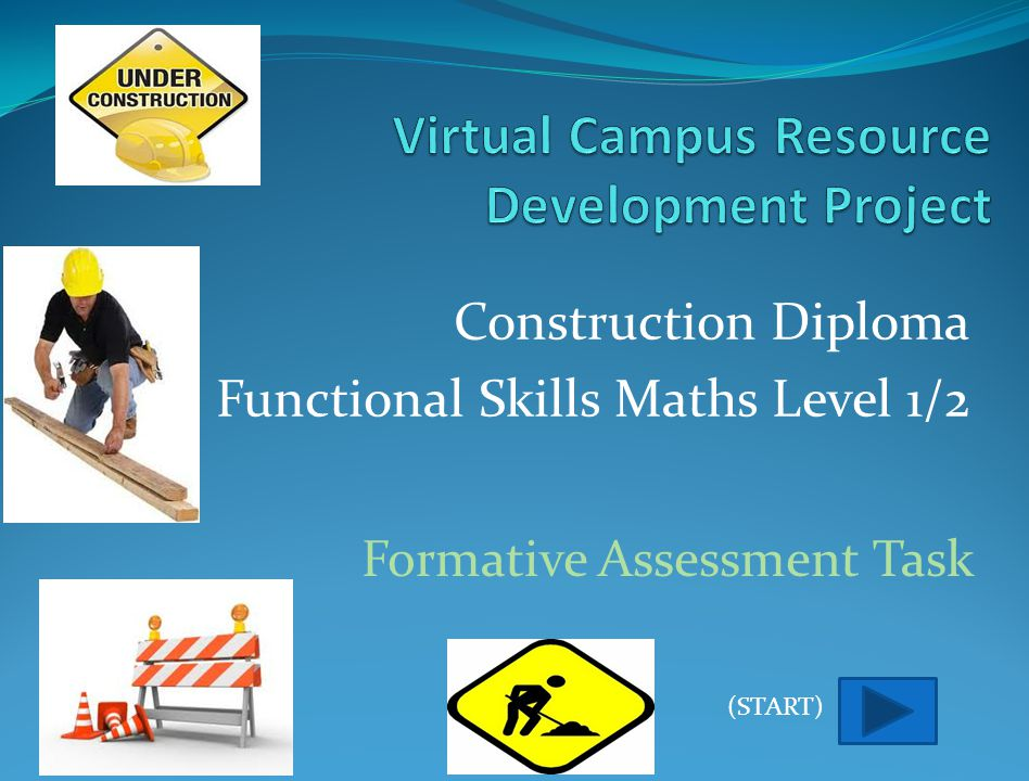 Construction Diploma with Functional Skills Maths Level 1/2 Formative Assessment Task (START)
