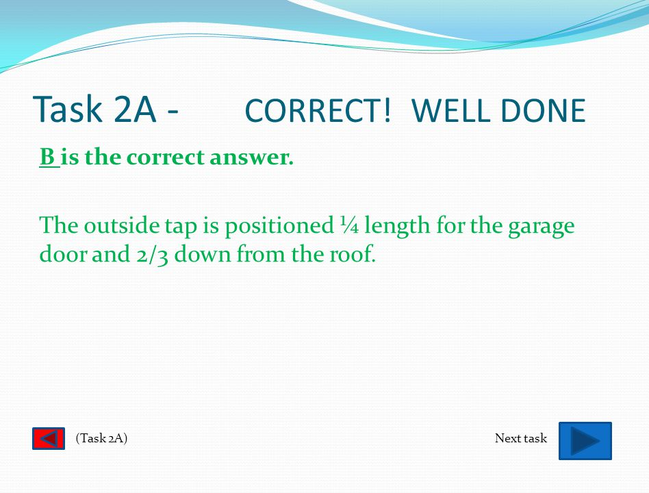Task 2A - SORRY. TRY AGAIN A is not the correct answer.